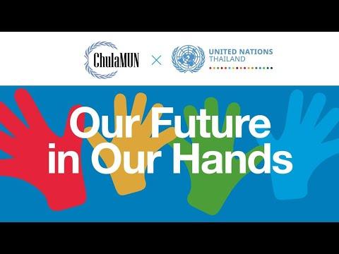 "ChulaMUN X UN ""Our Future in Our Hands"""